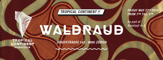 TropicalContinentWaldraudEventMai2016